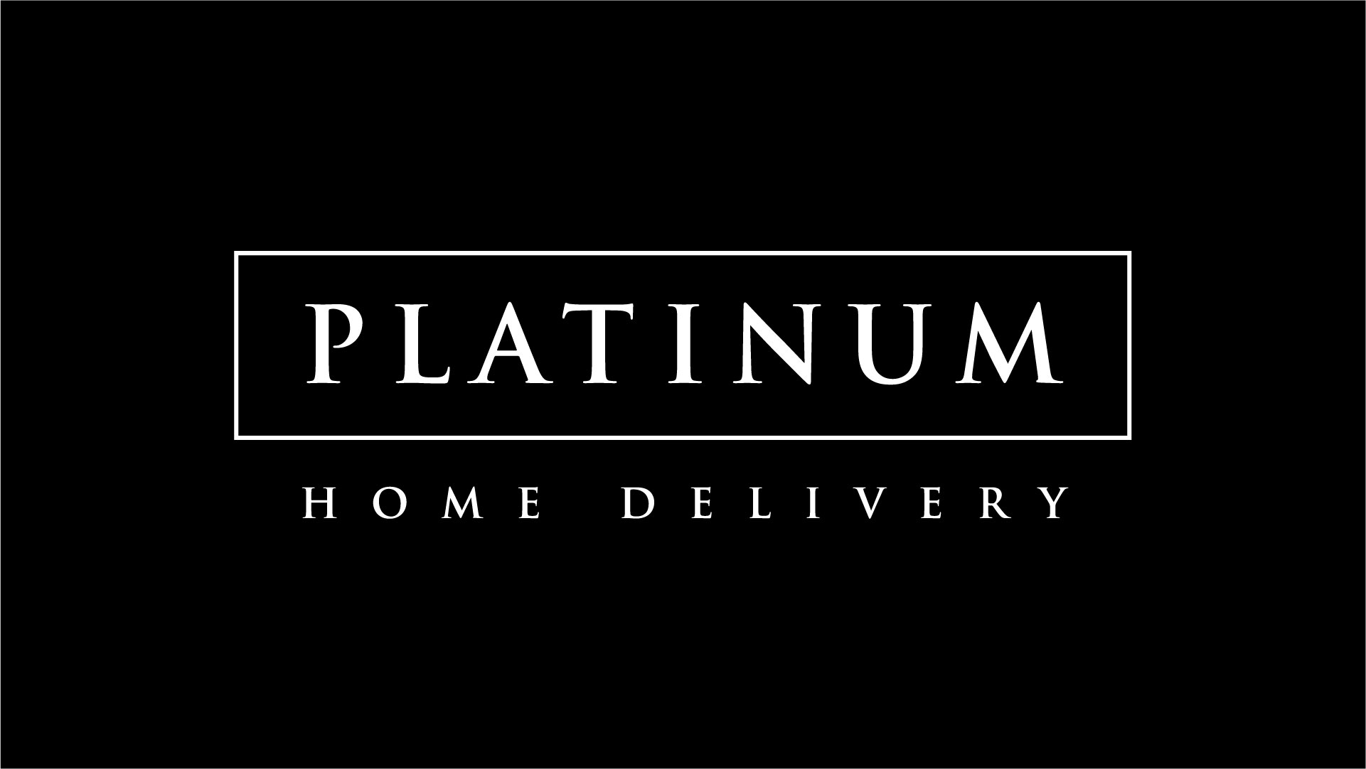 Platinum Home Delivery