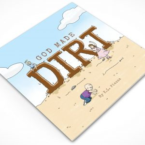 God Made DIrt by KL Piazza Childrens book